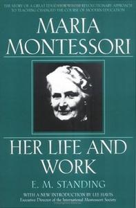 Maria Montessori Her Life and Work - Standing.jpg